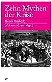 Zehn Mythen der Krise es digital (edition suhrkamp, Band 6220)