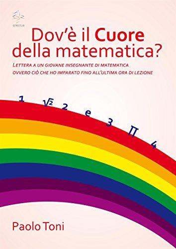 Dov'è il cuore della Matematica? (Italian Edition)
