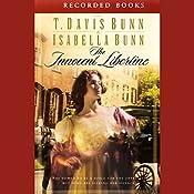 The Innocent Libertine: Heirs of Acadia | T. Davis Bunn, Isabella Bunn