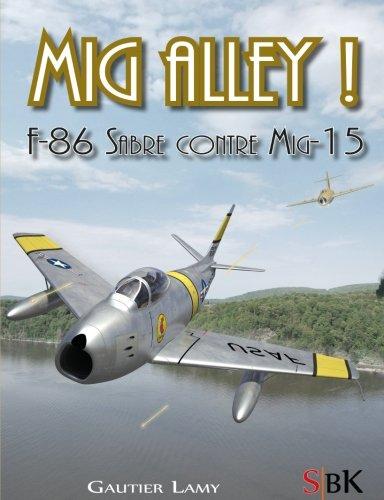 Mig Alley !: F-86 Sabre contre Mig-15 (SbK Aviation) (French Edition) (Sabre 15 Mig)