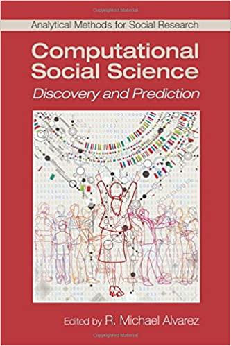 Computational Social Science: Discovery And Prediction (Analytical Methods  For Social Research): R. Michael Alvarez: 9781107518414: Amazon.com: Books
