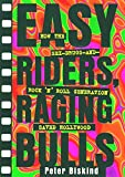 Book cover image for Easy Riders Raging Bulls: How the Sex-Drugs-And Rock 'N Roll Generation Save