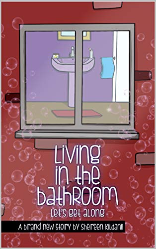 Living in the BATHROOM: Let's get along (Sunshine Printing Children's Books Book 1)