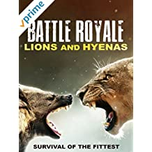 Battle Royale: Lions and Hyenas