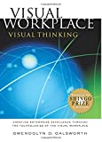 Visual Workplace-Visual Thinking, Gwendolyn D. Galsworth, 1932516018