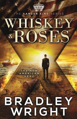 Whiskey & Roses (The Xander King Series) (Volume 1)