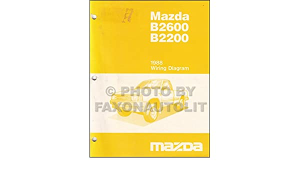 1988 mazda b2600 b2200 pickup truck wiring diagram manual original: mazda:  amazon com: books