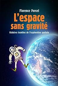 L'espace sans gravité par Florence Porcel