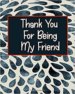 Thank You For Being My Friend A Fill In Journal For Your Best