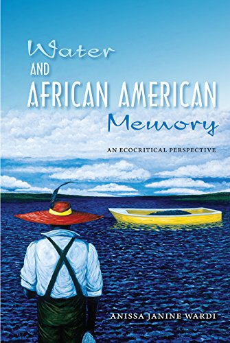 Search : Water and African American Memory: An Ecocritical Perspective