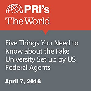 Five Things You Need to Know about the Fake University Set up by US Federal Agents
