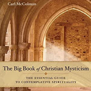 The Big Book of Christian Mysticism: The Essential Guide to Contemplative Spirituality Audiobook
