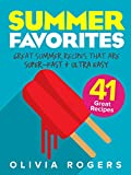Summer Favorites (2nd Edition): 41 Great Summer Recipes That Are Super-Fast & Ultra Easy