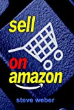 Sell on Amazon: A Guide to Amazon's Marketplace, Seller Central, and Fulfillment by Amazon Programs offers