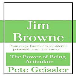 Jim Browne: From Sledge Hammer to Considerate Persuasiveness in One Career