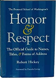 Honor & Respect: The Official Guide to Names, Titles, and Forms of Address