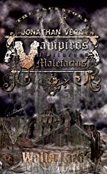 The True Story of Jonathan Vera (Vampiros Nocturnos Malefactus)