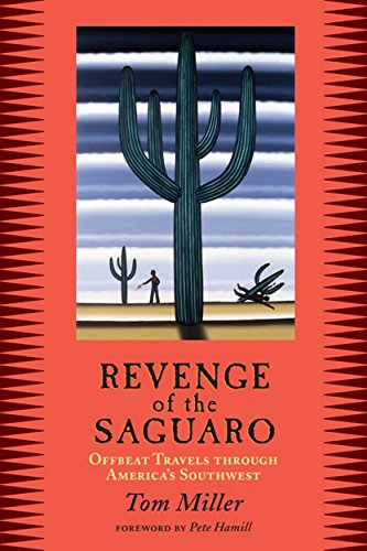 Revenge of the Saguaro: Offbeat Travels Through America's Southwest ()