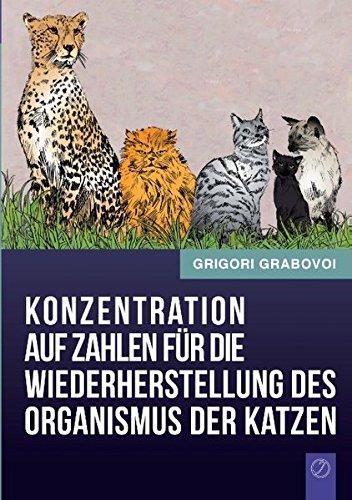 Konzentration auf Zahlen für die Wiederherstellung des Organismus der Katzen Taschenbuch – 10. September 2014 Grigori Grabovoi Books on Demand 3735782442 Esoterik