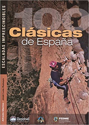 100 clásicas de españa. Escaladas imprescindibles Grandes Obras: Amazon.es: Rubayo, José Luis, Merino, Alfredo: Libros