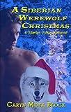 A Siberian Werewolf Christmas (The Siberian Volkov Pack Romance Book 6)