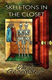 Skeletons in the Closet, Carol Shoemaker, 1451267800
