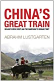 img - for China's Great Train: Beijing's Drive West and the Campaign to Remake Tibet book / textbook / text book