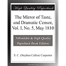 The Mirror of Taste, and Dramatic Censor, Vol. I, No. 5, May 1810