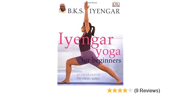 Iyengar Yoga for Beginners by B.K.S. Iyengar (2006-08-03 ...