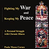 Fighting My War and Keeping My Peace, Paula Masso Carnes, 1420877232