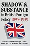 Shadow and Substance in British Foreign Policy, 1895-1939, Brian J. McKercher and D. J. Moss, 0888640463