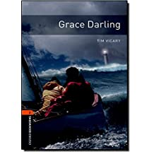 Oxford Bookworms Library, New Edition: Level 2 (700 headwords) Grace Darling