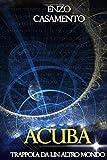 Acuba: Trappola da un altro mondo: Volume 1