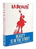 img - for Beauty Is in the Street: A Visual Record of the May '68 Paris Uprising book / textbook / text book
