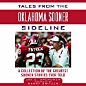 Tales from the Oklahoma Sooner Sideline: A Collection of the Greatest Sooner Stories Ever Told Audiobook by Jay Upchurch Narrated by Andy Cowan
