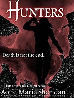Hunters: Hunters (The Demon Series Book 1) by [Sheridan, Aoife Marie]