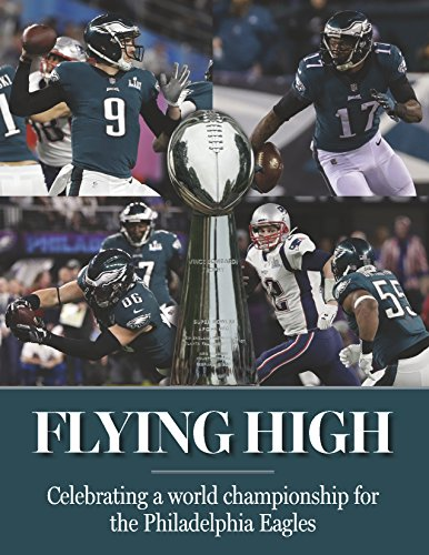 Flying High - Celebrating a World Championship for the Philadelphia Eagles