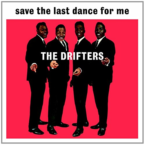 The Drifters - Save The Last Dance For Me - Drifters - Zortam Music