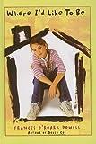 Where I'd Like to Be, Frances O'Roark Dowell, 0756943574