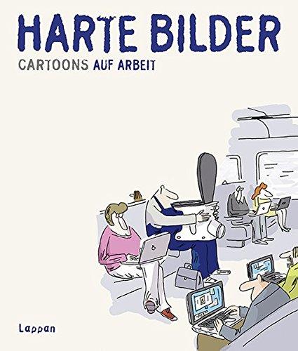 Harte Bilder Cartoons Auf Arbeit Amazon De Wolfgang Kleinert