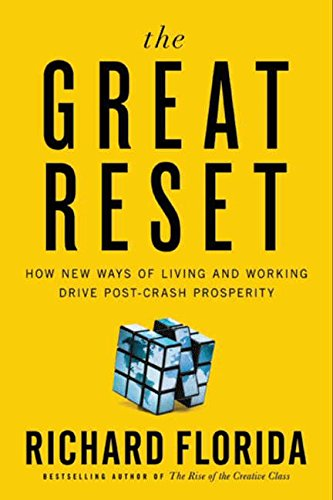 Read Online The Great Reset: How New Ways of Living and Working Drive Post-Crash Prosperity ebook