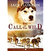 The Call of the Wild - Classics Children's Book, Complete Edition (Annotated)