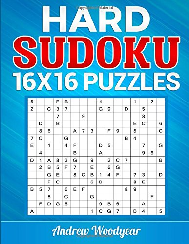 Hard Sudoku 16 X 16 Puzzles: Sudoku Large Print Puzzle Books (16 X 16 Sudoku Puzzle Books For Adults) (Volume 10)
