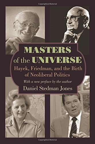 By Daniel Stedman Jones - Masters of the Universe: Hayek, Friedman, and the Birth of Neolib (Updated Edition) (2014-08-05) [Paperback]