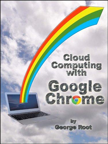 Cloud Computing with Google Chrome (Chromebox Google)