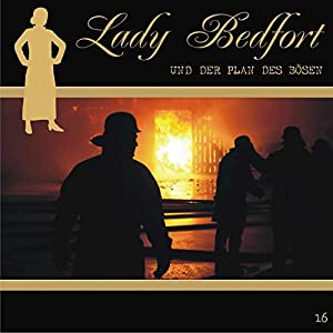 Der Plan des Bösen (Lady Bedfort 16) Hörspiel