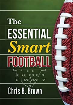 The Essential Smart Football by [Brown, Chris B.]