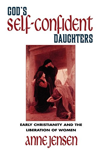 God's Self-Confident Daughters: Early Christianity and the Liberation of Women
