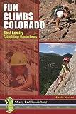 Fun Climbs Colorado: Best Family Climbing Vacations