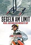 Segeln am Limit: Meine Jagd nach dem America's Cup (German Edition)